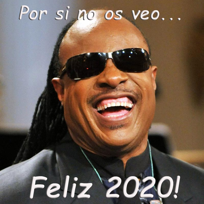 Por si no os veo Stevie wonder feliz 2020